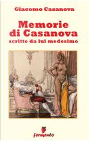 Memorie di Casanova scritte da lui medesimo by Giacomo Casanova