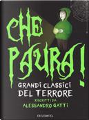 Che paura! Grandi classici del terrore by Alessandro Gatti