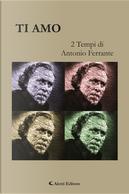 Ti amo. 2 tempi by Antonio Ferrante