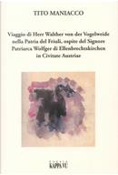 Viaggio di Herr Walther von der Vogelweide nella Patria del Friuli, ospite del Signore Patriarca Wolfger di Ellenbrechtskirken in Civitate Austriae by Tito Maniacco