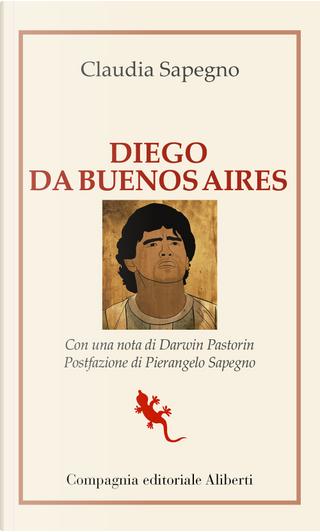 Diego da Buenos Aires by Claudia Sapegno