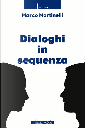 Dialoghi in sequenza by Marco Martinelli