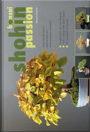 Bonsai shohin passione. Come creo uno shohin? by Roland Schatzer