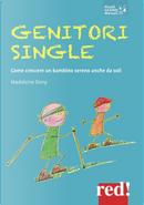 Genitori single. Come crescere un bambino sereno anche da soli by Madeleine Deny