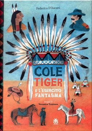 Cole Tiger e l'esercito fantasma by Federica D'Ascani