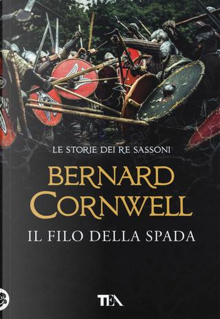Il filo della spada by Bernard Cornwell