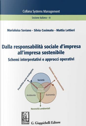 Dalla responsabilità sociale d'impresa all'impresa sostenibile. Schemi interpretativi e approcci operativi by Marialuisa Saviano, Mattia Lettieri, Silvia Cosimato