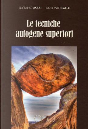 Tecniche autogene superiori by Antonio Galli, Luciano Masi