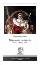 Napoleone Bonaparte. Trono e altare 1801 by Guglielmo Adilardi