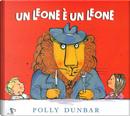 Un leone è un leone by Polly Dunbar