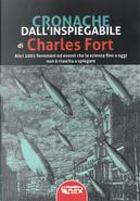 Cronache dall'inspiegabile. Altri 1001 fenomeni ed eventi che la scienza fino a oggi non è riuscita a spiegare by Charles Fort