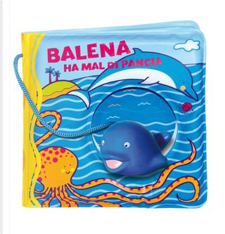 Balena ha il mal di pancia by Gabriele Clima