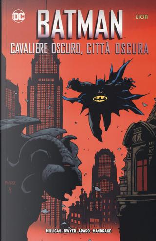Cavaliere oscuro, città oscura. Batman by Peter Milligan