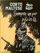 Corto Maltese. Sempre un po' più in là by Hugo Pratt