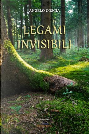 Legami invisibili by Angelo Coscia