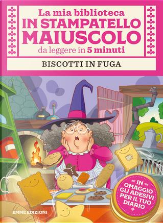 Biscotti in fuga. Con adesivi by Giuditta Campello