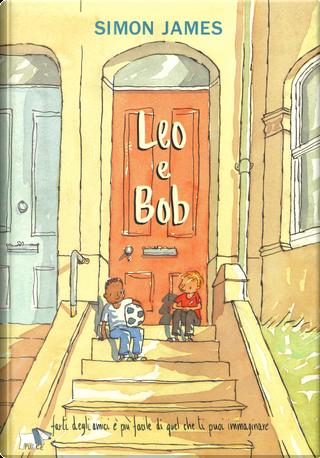Leo e Bob by Simon James