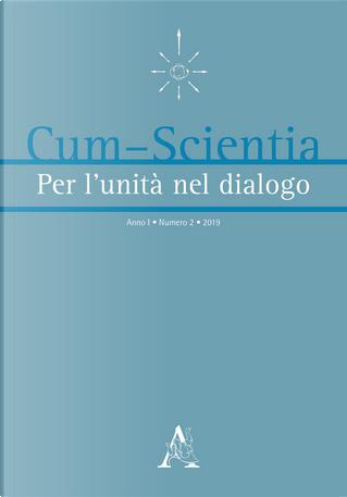 Cum-scientia. Per l'unità nel dialogo. Rivista semestrale di filosofia teoretica. Vol. 2 by Aldo Stella