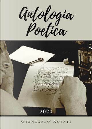 Antologia poetica by Giancarlo Rosati
