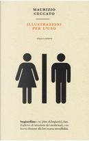 Illustrazioni per l'uso by Maurizio Ceccato