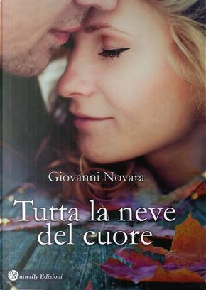 Tutta la neve del cuore by Giovanni Novara
