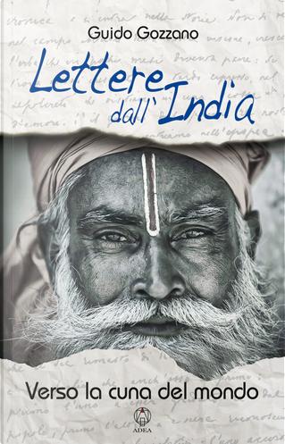 Lettere dall'India. Verso la cuna del mondo by Guido Gozzano