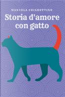Storia d'amore con gatto by Manuela Chiarottino