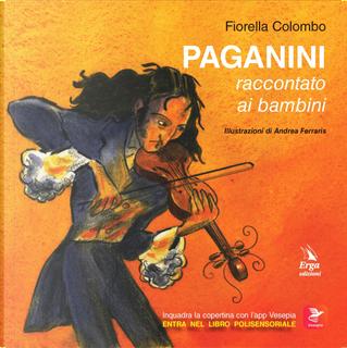 Paganini raccontato ai bambini by Fiorella Colombo