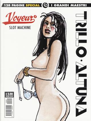 Voyeur. Vol. 4: Slot machine by Carlos Trillo, Horacio Altuna