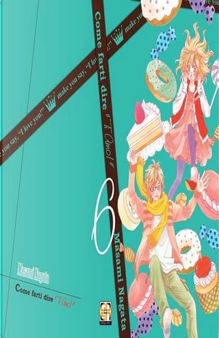 Come farti dire «ti amo!». Vol. 6 by Masami Nagata