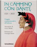 In cammino con Dante 1321-2021. Viaggio commemorativo all'Inferno by Gerry Mottis