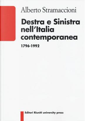 Destra e sinistra nell'Italia contemporanea (1796-1992) by Alberto Stramaccioni