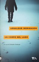 Un corpo nel lago. I casi dell'ispettore Erlendur Sveinsson. Vol. 4 by Arnaldur Indriðason