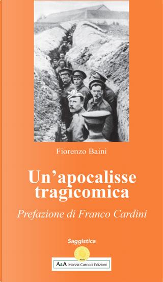 Un'apocalisse tragicomica by Fiorenzo Baini