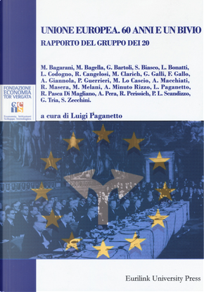Unione europea. 60 anni e un bivio. Rapporto del gruppo dei 20