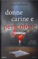 Donne carine e pericolose by Gina LaManna