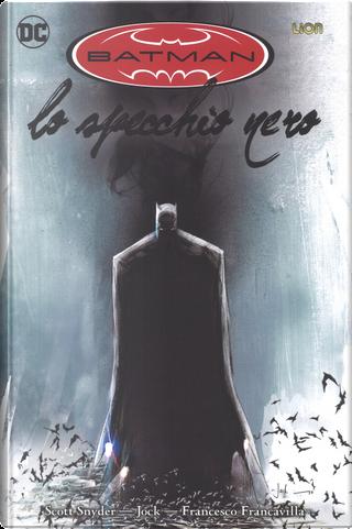 Lo specchio nero. Batman. Vol. 1 by Scott Snyder