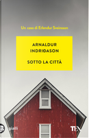 Sotto la città. I casi dell'ispettore Erlendur Sveinsson. Vol. 1 by Arnaldur Indriðason