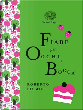 Fiabe per occhi e bocca by Roberto Piumini