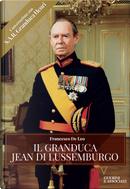 Il Granduca Jean di Lussemburgo by Francesco De Leo