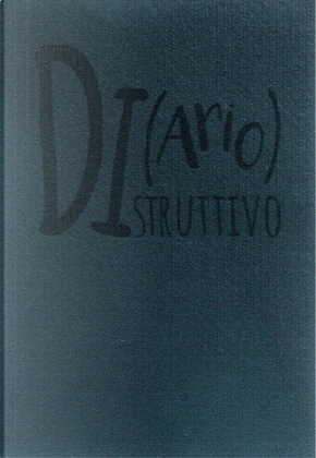 Di(ario)struttivo by Jasmine Pagliarusco