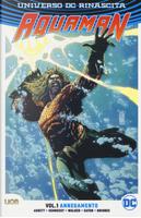Universo DC. Rinascita. Aquaman. Vol. 1: Annegamento by Dan Abnett