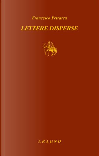Lettere disperse by Francesco Petrarca