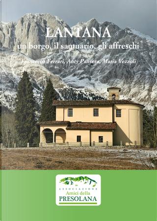 Lantana. Un borgo, il santuario, gli affreschi by Anty Pansera, Francesco Ferrari, Maria Vezzoli