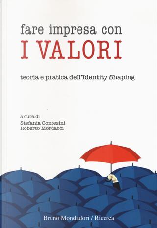 Fare impresa con i valori. Teoria e pratica dell'identity shaping