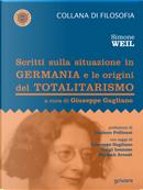 Scritti sulla situazione in Germania e le origini del totalitarismo by Simone Weil