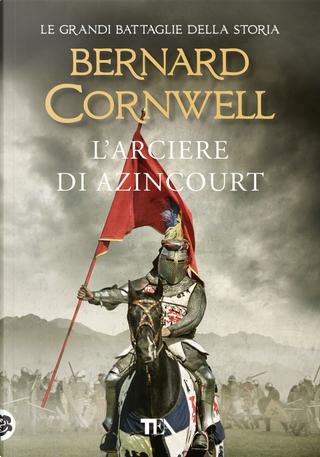 L'arciere di Azincourt by Bernard Cornwell