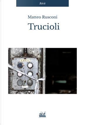 Trucioli by Matteo Rusconi