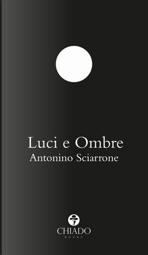 Luci e ombre by Antonino Sciarrone