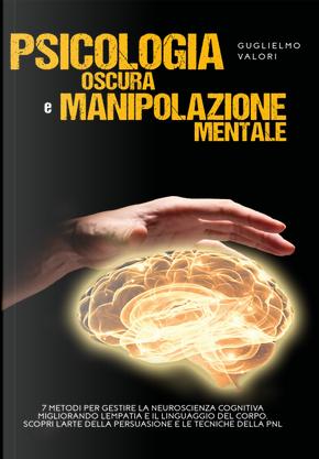 Psicologia oscura e manipolazione mentale